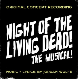 First Listen: Hear a Track from NIGHT OF THE LIVING DEAD! THE MUSICAL Concept Recording