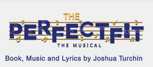 THE PERFECT FIT, THE MUSICAL: A PERFECTLY DISTANT CONCERT to Stream From Shubert Studios at New World Stages