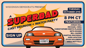 Democratic Party of Wisconsin Announces SUPERBAD Cast Reunion & Watch Party
