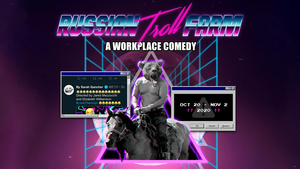 TheatreSquared's RUSSIAN TROLL FARM: A WORKPLACE COMEDY Makes NY Times Best of 2020 List