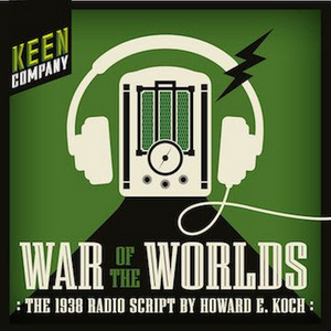 Complete Cast Announced for Keen Company's Benefit Broadcast of WAR OF THE WORLDS