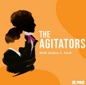 Tune in to the New Historical Fiction Podcast THE AGITATORS: THE STORY OF SUSAN B. ANTHONY AND FREDERICK DOUGLAS