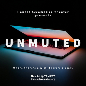 Honest Accomplice Theatre Presents UNMUTED Starring Maggie Keenan-Bolger, Amy Ackerman and More