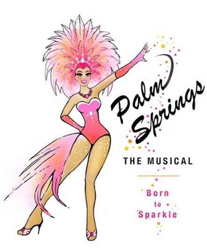 BWW Feature: PALM SPRINGS THE MUSICAL