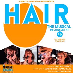 Turbine Theatre HAIR Concert to Play London Palladium Next Month
