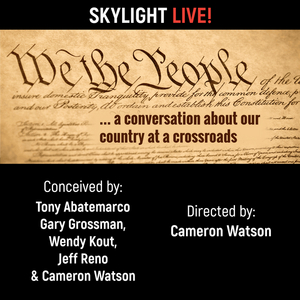BWW Feature: WE THE PEOPLE Opens a Conversation About Democracy as Our Country Rests at a Crossroads