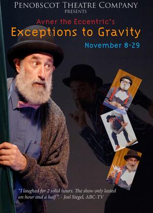 Penobscot Theatre Company Presents Avner the Eccentric's EXCEPTIONS TO GRAVITY
