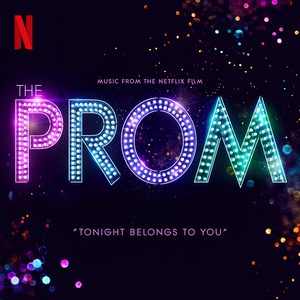 Listen to 'Tonight Belongs to You,' the First New Track From THE PROM Movie!
