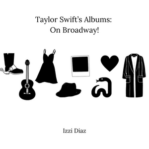 BWW Blog: Taylor Swift's Albums - On Broadway!