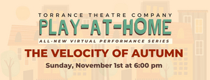 BWW Feature: THE VELOCITY OF AUTUMN at Torrance Theatre Company