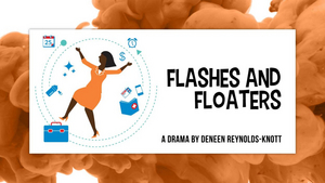 Orlando Shakes in Partnership with UCF Presents FLASHES & FLOATERS