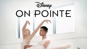 Ballet Docu-series ON POINTE Premieres Dec. 18 on Disney Plus