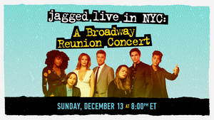 JAGGED LITTLE PILL Cast Will Reunite for Live Concert, Streamed From NYC!