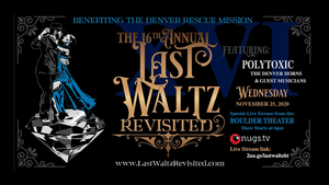 Boulder Theater Presents Virtual Reimagining of 16TH ANNUAL  LAST WALTZ REVISITED