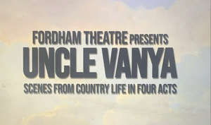 BWW Blog: Fordham Zoom Theatre - First-Year Actors First Encounter with Uncle Vanya and Mainstage