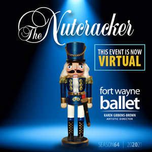 Fort Wayne Ballet Moves THE NUTCRACKER Online
