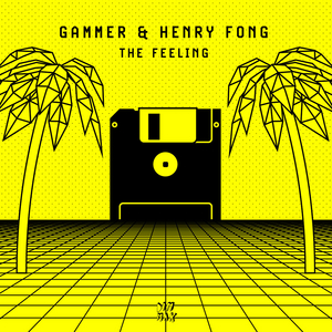 Gammer & Henry Fong Join Forces on 'The Feeling'