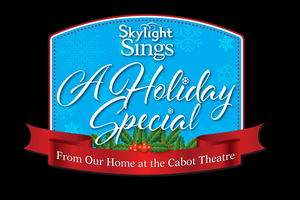 Skylight Music Theatre Presents SKYLIGHT SINGS: A HOLIDAY SPECIAL