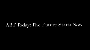 Tune in to American Ballet Theatre's ABT TODAY: THE FUTURE STARTS NOW Tonight