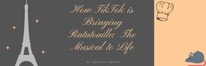 BWW Blog: How TikTok is Bringing Ratatouille: The Musical to Life