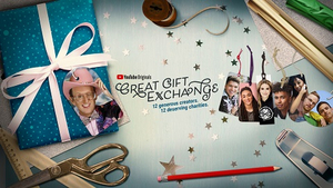 YouTube Originals Announces Holiday Extravaganza THE GREAT GIFT EXCHANGE