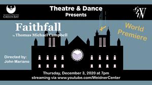 UW-Green Bay Theatre & Dance Presents World Premiere of FAITHFALL & More in December