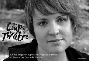 Amélie Bergeron Appointed Artistic Co-Director of Festival Les Coups de Théâtre