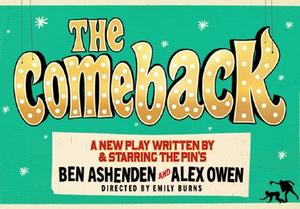 BWW Interview: Ben Ashenden and Alex Owen Chat THE COMEBACK at Noël Coward Theatre
