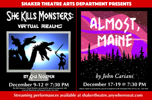 Shaker Theatre Arts Presents Fall 2020 Plays, ALMOST MAINE and SHE KILLS MONSTERS