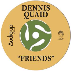 Dennis Quaid Releases New Single 'Friends'