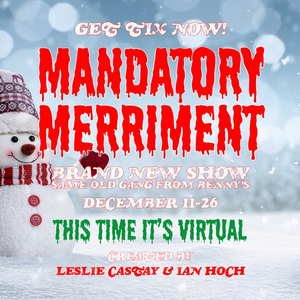 Southern Rep Theatre Presents MANDATORY MERRIMENT:THIS TIME ITS VIRTUAL