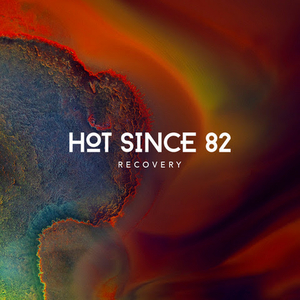 Hot Since 82 Drops Anticipated New Album Recovery