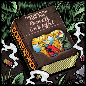 COUNTERPUNCH Releasing New 'Handbook For The Recently Debriefed' 7-Inch