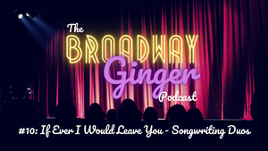 PODCAST: THE BROADWAY GINGER Talks CAMELOT, Pasek and Paul, and More in Season Finale