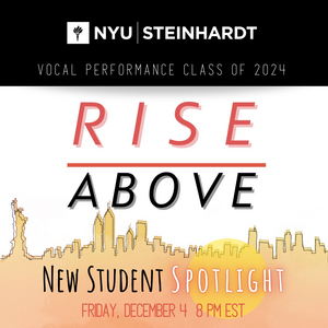 """BWW Blog: """"Rise Above"""" with NYU Steinhardt's Vocal Performance Class of 2024"""