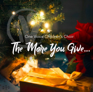 One Voice Children's Choir Release Holiday EP 'The More You Give'