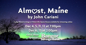 Waterville Opera House Presents Virtual Production of ALMOST, MAINE