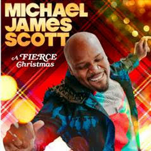 Michael James Scott Releases A FIERCE CHRISTMAS EP Today