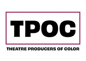 Theatre Producers of Color Announces PRODUCING 101, Tuition-Free Program for Aspiring BIPOC Producers