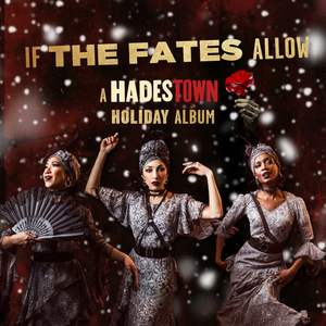 IF THE FATES ALLOW: A HADESTOWN HOLIDAY ALBUM and More Selected for J.P. Morgan's #NextList2021