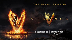 Final Ten Episodes of VIKINGS Will Premiere on Amazon Prime Video