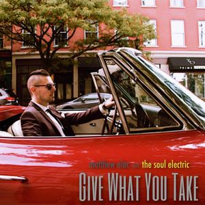 Matthew Alec and The Soul Electric Share Single 'Give What You Take'