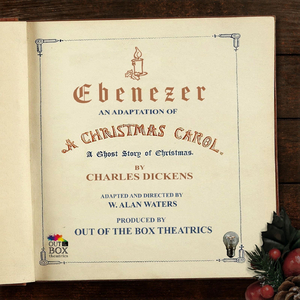 Out Of the Box Theatrics Presents EBENEZER, An Audio Only Adaptation of A CHRISTMAS CAROL