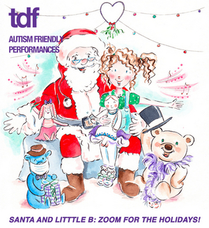 TDF Presents SANTA AND LITTLE B: ZOOM FOR THE HOLIDAYS!