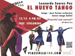 Suarez Paz TANGO Presents Leonardo Suarez Paz's PIAZZOLLA 100: El Nuevo Tango
