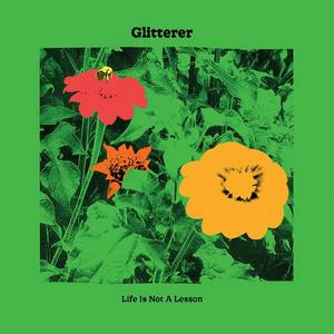 Glitterer Announce New Album 'Life Is Not A Lesson'