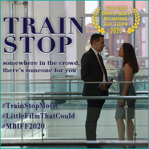 TRAIN STOP Will Screen at Myrtle Beach International Film Festival