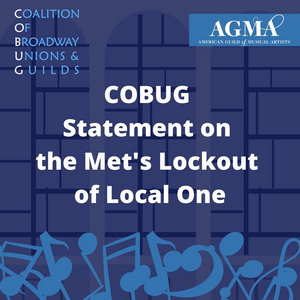 The Coalition Of Broadway Unions & Guilds Stands United With IATSE Local One In Met Opera Lockout