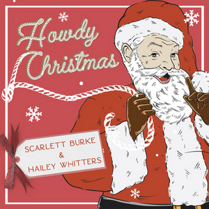 Hailey Whitters and Scarlett Burke Pair for Holiday Collaboration 'Howdy Christmas'