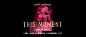BWW Review: End off 2020 on a high with THIS MOMENT, A MUSICAL CABARET at the Masque Theatre